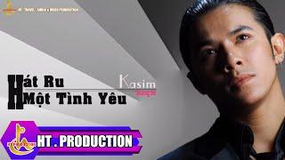 Hát Ru Một Tình Yêu (Vũ Quốc Việt) - Kasim
