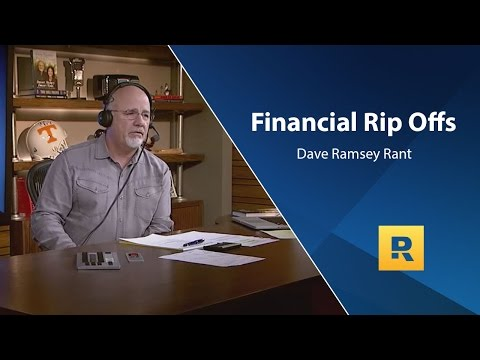 Financial Rip Offs - Dave Ramsey Rant