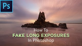How To FAKE Long Exposures In Photoshop