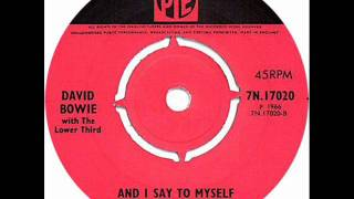 PYE 7N 17020 B · DAVID BOWIE - AND I SAY TO MYSELF