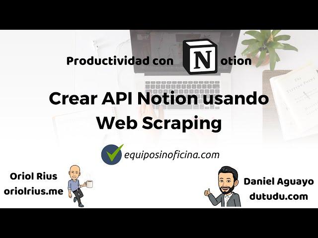 #6 Herramientas de productividad - Crear API Notion usando Web Scraping