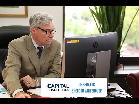 Capital Connections with Sen. Sheldon Whitehouse