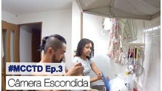 #MCCTD Ep.3  MARIDO PEGO NA CAMERA ESCONDIDA