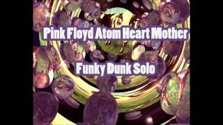 Pink Floyd Atom Heart Mother Funky Dung Solo