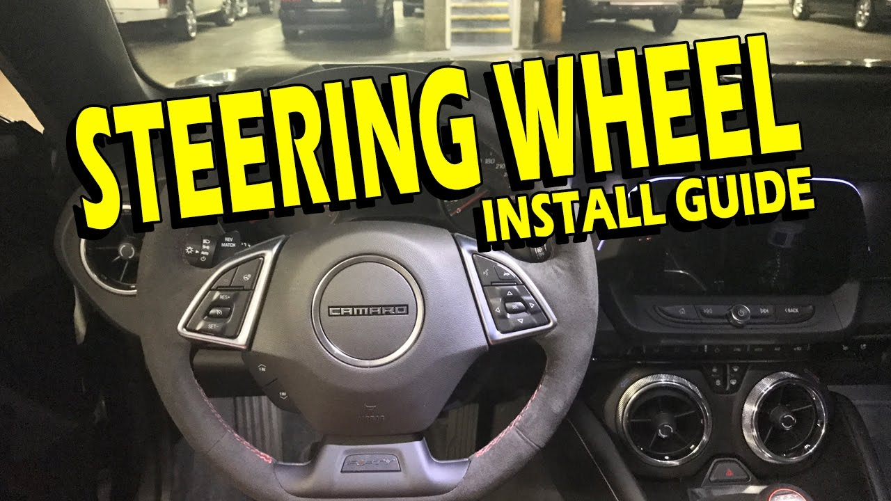 Camaro Steering Wheel Removal Amp Install 16 18 Camaro
