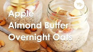 Fall Recipes: Apple Almond Butter Overnight Oats | Healthy Breakfast Recipes | Healthy Grocery Girl®