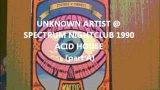 Balearic + acid house unknown DJ @ SPECTRUM nightclub, London 1990 side A