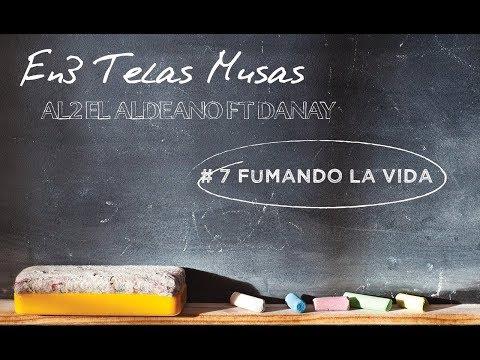 Al2 El Aldeano - Fumando La Vida  (En3 Telas Musas)