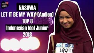 NASHWA - LET IT BE MY WAY ( Andien ) - TOP 8 - Indonesian Idol Junior 2018|| Liryk