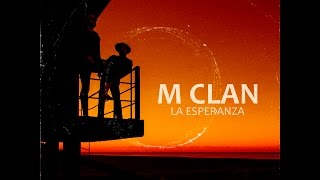 M Clan - La Esperanza (Videoclip Oficial) thumbnail