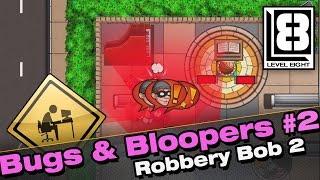 Bugs & Bloopers #2 - Robbery Bob 2
