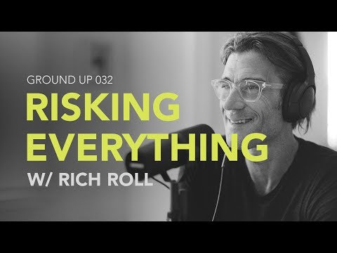 Ground Up 032 - Risking Everything w/ Rich Roll
