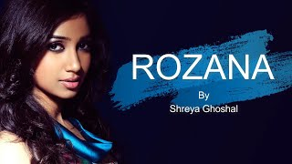 Rozana Full Lyrics Song | Shreya Ghoshal | Listen Lyrics