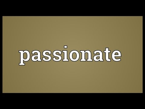 Passionate Meaning