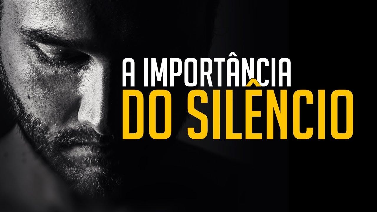 Vídeo Motivacional: A IMPORTÂNCIA DO SILÊNCIO! VÍDEO MOTIVACIONAL