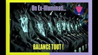 Un Ex-Illuminati avec 47 Années d'Expérience Balance Tout