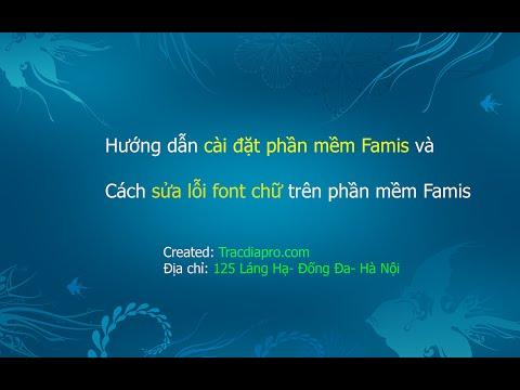 Hướng dẫn cài đặt phần mềm Famis, Sửa font tiếng việt trên Famis