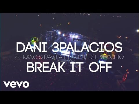 Dani 3Palacios, Francis Davila - Break It Off ft. Suzie Del Vecchio