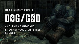 Dead Money Part 1: Dog, God, & the Abandoned Brotherhood of Steel Bunker - Fallout New Vegas Lore