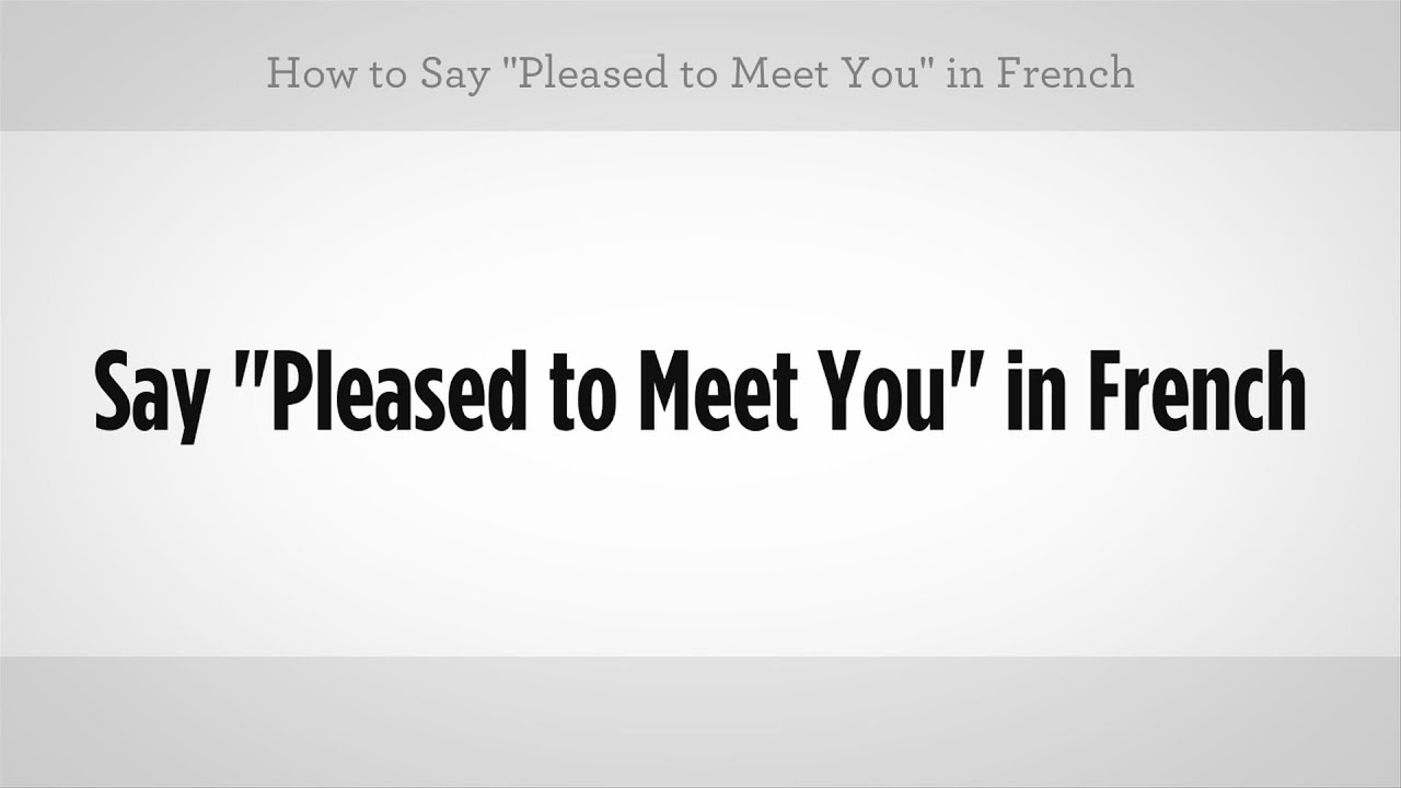 Say Pleased To Meet You In French French Lessons Youtube