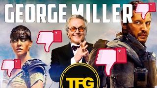 George Miller shouldn