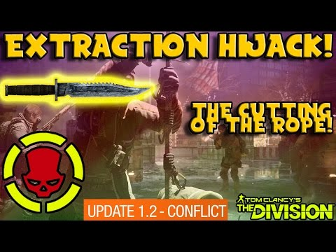 EXTRACTION HIJACK! (The Division) Cutting The Rope in 1.2!