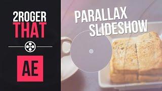 Создание параллакс слайдшоу / Parallax Slideshow (2RogerThat - Уроки After Effects)
