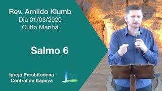 Salmo 06 - Dia 01-03-2020