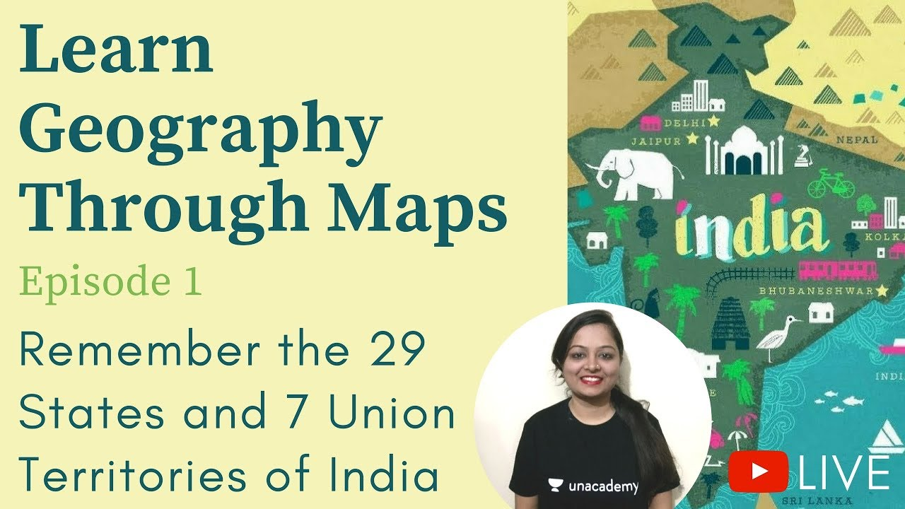 Learn Geography through maps - Episode 1- Remember the 29 States and 7 UTs  of India
