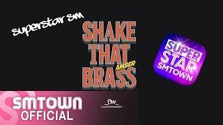 AMBER 엠버_SHAKE THAT BRASS (SuperStar SMTown)