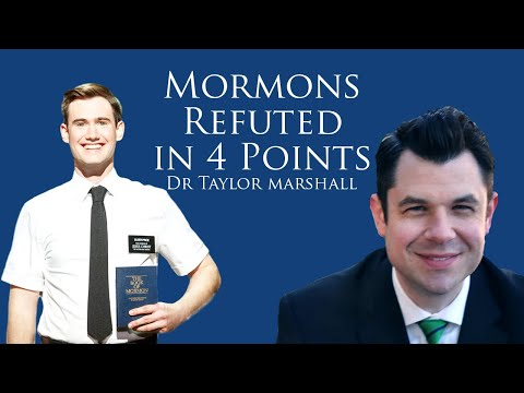 Mormons Refuted in 4 Points by Dr Taylor Marshall