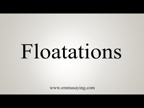 How To Pronounce Floatations