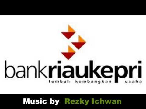 BANK RIAU KEPRI ( Mars ) - REZKY ICHWAN MUSIC Corp