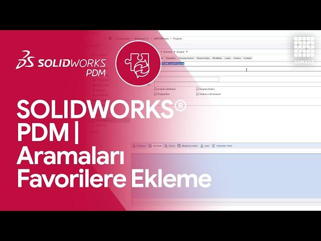 SOLIDWORKS PDM 'de Aramaları Favorilere Ekleme | SOLIDWORKS PDM
