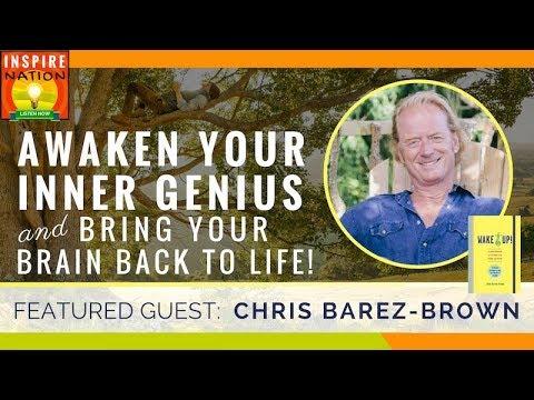 🌟 Awaken Your Inner Genius! & Bring Your Brain Back to Life!   Chris Barez Brown   Wake Up!
