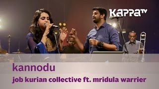 Kannodu - Job Kurian Collective ft. Mridula Warrier - Music Mojo - KappaTV