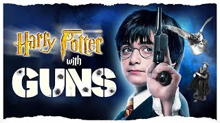 Harry Potter with Guns  Extended HD
