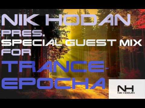 Nik Hodan Pres.  Special Guest Mix For Trance-Epocha