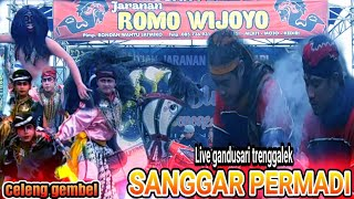 CELENG GEMBEL JARANAN ROMO WIJOYO LIVE GANDUSARI TRENGGALEK