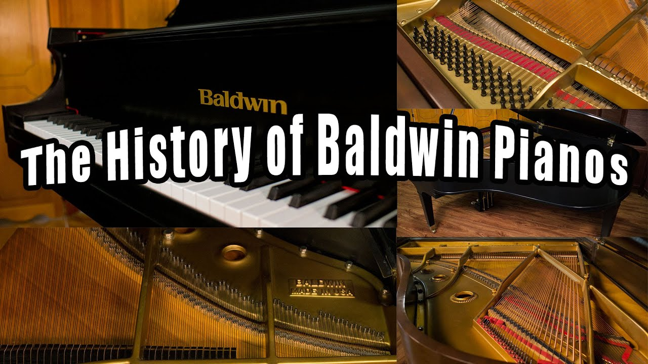 History of Baldwin Pianos - The Story of the Baldwin Piano Brand