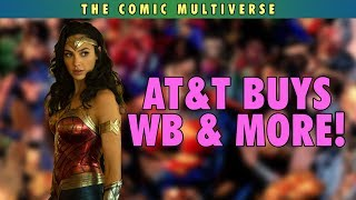 AT&T Buys Warner Bros & More!   The Comic Multiverse Ep.104