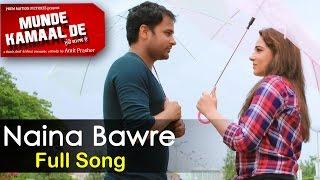 New Punjabi Songs 2015 - Naina Baawre || Amrinder Gill & Mandy Takhar || Munde Kamaal De
