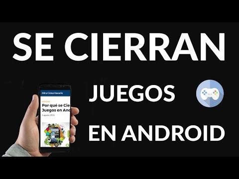 Por qué se Cierran los Juegos en Android