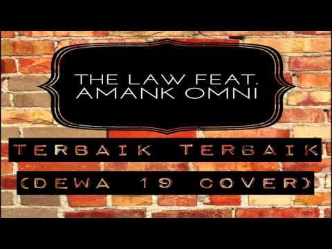 The Law Feat. Amank OMNI - Terbaik Terbaik (Dewa 19 Cover)