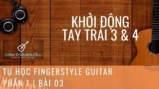 Tự học Fingerstyle Guitar Cơ Bản - Bài 03 - Bài tập khởi động 03 + 04