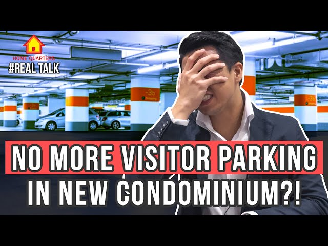 No more Visitor Parking in all NEW Condominium?! | Real Talk Ep31