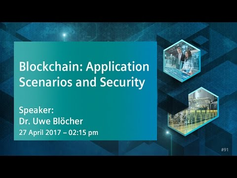 Blockchain: Application Scenarios and Security | 27 April 2017 - 2:15 pm