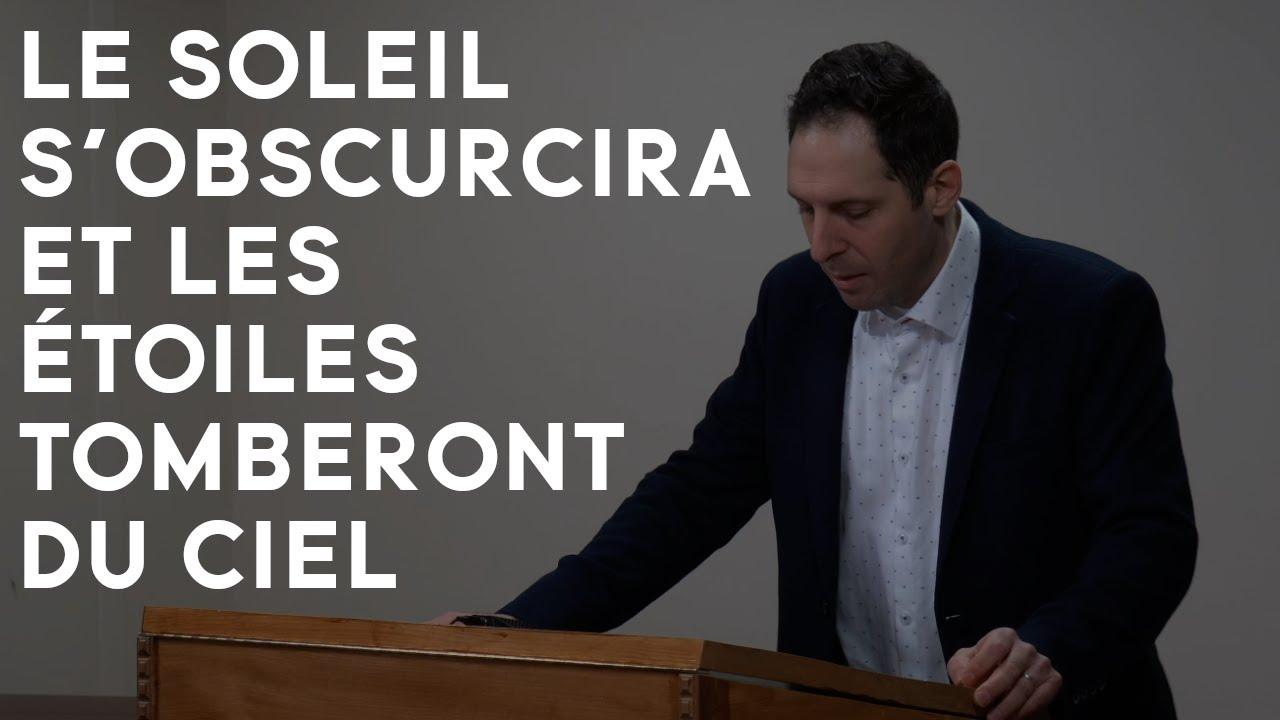 LE SOLEIL S'OBSCURCIRA ET LES ÉTOILES TOMBERONT DU CIEL