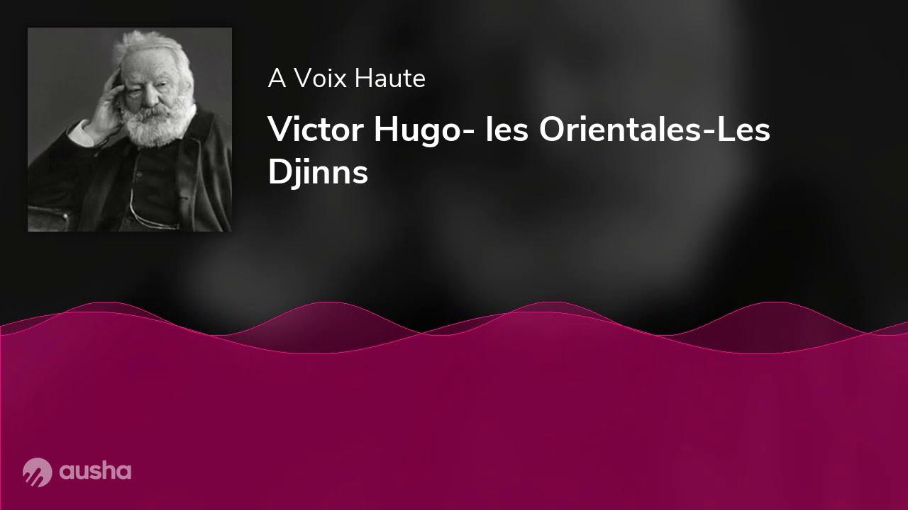 Victor Hugo Les Orientales Les Djinns Youtube