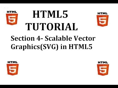 HTML5 Tutorial (Section 4-Scalable Vector Graphics(SVG) in HTML5)